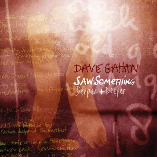 Dave Gahan - Saw Something | Deeper and Deeper