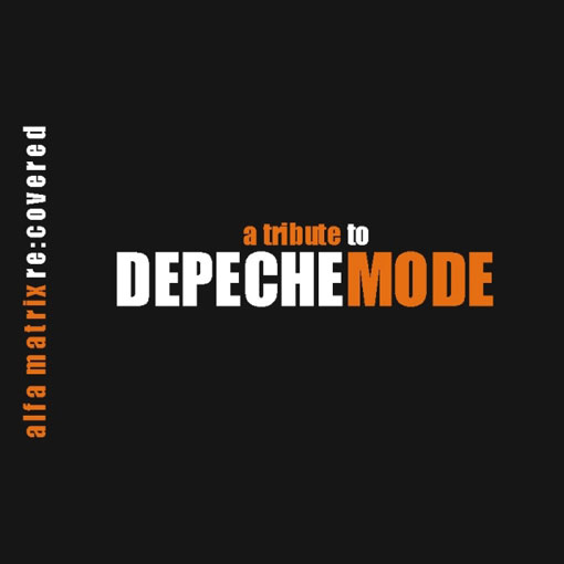 Alfa Matrix re:covered – a tribute to Depeche Mode