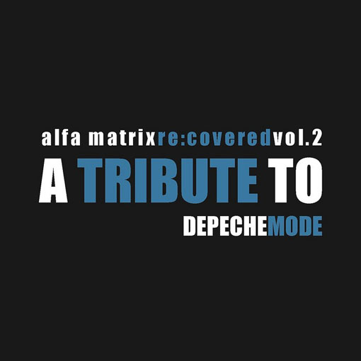 Alfa Matrix re:covered vol. 2 – a tribute to Depeche Mode